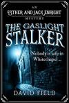 The Gaslight Stalker - David Field