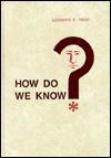 How Do We Know? - Leonard E. Read