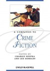 A Companion To Crime Fiction (Blackwell Companions To Literature And Culture) - Charles J. Rzepka, Lee Horsley