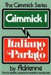 Gimmick I: Italiano Parlato - Adrienne