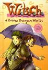 A Bridge Between Worlds - Elizabeth Lenhard