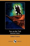 Two on the Trail - Hulbert Footner, William Sherman Potts