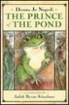 Prince Of The Pond - Jacob Grimm, Donna Jo Napoli, Judy Schachner