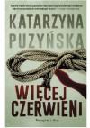 Więcej czerwieni - Katarzyna Puzyńska