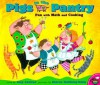 Pigs in the Pantry: Fun with Math and Cooking - Amy Axelrod