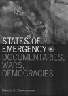 States Of Emergency: Documentaries, Wars, Democracies - Patricia Rodden Zimmermann