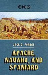 Apache, Navaho, and Spaniard - Jack D. Forbes