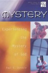 Mystery: Experiencing the Mystery of God (20/30 Bible Study for Young Adults) - Paul E. Stroble