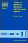 Topics in Nonlinear Dynamics with Computer Algebra - Raymond Bonnett, Rand R. H.