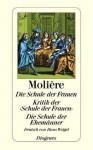 Die Schule der Frauen / Kritik der Schule der Frauen / Die Schule der Ehemänner - Molière, Hans Weigel