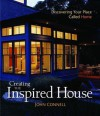 Creating the Inspired House: Discovering Your Place Called Home - John Connell