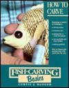 Fish Carving Basics: How to Carve - Curtis J. Badger