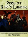A Song Of Ice And Fire RPG: Peril At Kings Landing Adventure - Steve Kenson, Kara Hamilton, R. Kevin Doyle, Jon Leithuesser, Nicholas Logue