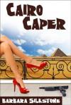 Cairo Caper - Barbara Silkstone