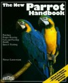 New Parrot Handbook, The (New Pet Handbooks) - Werner Lantermann