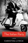 The Italian Party: A Novel - Christina Lynch