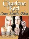 Come Slowly, Eden - Charlene Keel