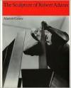 The Sculpture of Robert Adams (British Sculptors and Sculpture, Vol 3) (British Sculptors and Sculpture, Vol 3) (British Sculptors and Sculpture, Vol 3) - Alastair Grieve, Robert Adams