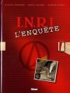 I.N.R.Il'enquête - Didier Convard, Denis Falque