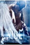 Angel Il richiamo dell'Amore (Angelo Caduto Vol. 2) - Giovanna Mazzilli, Elisabetta Baldan