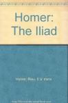 The Iliad - Homer, E. V. Rieu