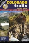 Colorado Trails Central Region: Backroads & 4-Wheel Drive Trails - Peter Massey, Jeanne Wilson, Angela Titus