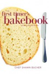 The First Timer's Guide to Bread and Rolls (First Timer's Baking) - Shawn Bucher