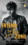 Friend (With Benefits) Zone - Laura Brown