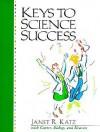 Keys to Science Success - Carol Carter, Joyce Bishop, Sarah Lyman Kravits, Sarah Lyman