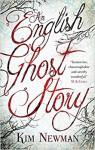 An English Ghost Story - Kim Newman