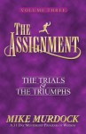 The Assignment: The Trials & The Triumphs The Assignment Series Voume 3 - Mike Murdock