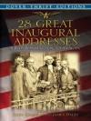 28 Great Inaugural Addresses: From Washington to Reagan (Dover Thrift Editions) - John Grafton, James Daley