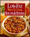 Low-Fat Ways to Cook Soups & Stews - Oxmoor House