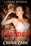 Claimed By Vikings: 3 Story Bundle (First Time Historical Group Menage) - Chera Zade, Penny Black
