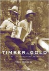 Timber for Gold: Life on the Goldfields Woodlines - Bill Bunbury