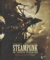 Steampunk : De vapeur er d'acier - Didier Graffet, Xavier Mauméjean