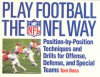 Play Football The NFL Way: Position by position techniques and drills for offense and special teams - Tom Bass