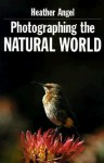 Photographing The Natural World - Heather Angel