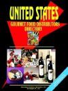 Us Gourmet Food Distributors Directory, Volume 1 - USA International Business Publications, USA International Business Publications