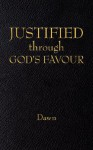 Justified Through God's Favour - Dawn