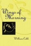 Wings of Morning - William Cobb