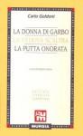 La Donna Di Garbo - La Vedova Scaltra - La Putta Onorata - Carlo Goldoni, Gastone Geron