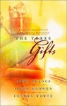 The Three Gifts: Gifts of Grace/One Special Christmas/I'll Be Home for Christmas - Lynn Bulock, Lenora Worth, Irene Hannon