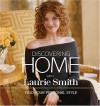 Discovering Home with Laurie Smith: Find Your Personal Style - Laurie Smith, Vicki L. Ingham