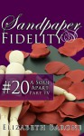 "Sandpaper Fidelity #20: ""A Soul Apart, Part IV"" - Elizabeth Barone"