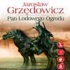 Pan Lodowego Ogrodu. Tom 1, audiobook - Jarosław Grzędowicz