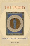 The Trinity: Insights from the Mystics - Anne Hunt