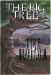 The Big Tree - Rick Hautala, Christopher Golden, Thomas F. Monteleone, Glenn Chadbourne