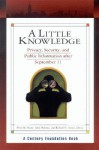 A Little Knowledge: Privacy, Security, and Public Information After September 11 - Peter M. Shane