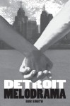 Detroit Melodrama - Bob Smith